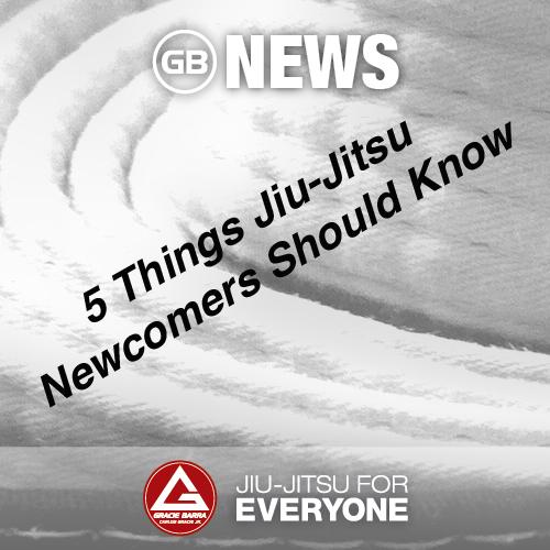 5 Things Jiu-Jitsu Newcomers Should Know
