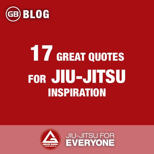 Brazilian Jiu Jitsu Quotes 17 Great Quotes For Jiu Jitsu