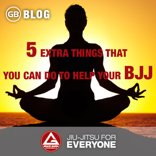 5 Extra Things That You Can Do to Help Your BJJ