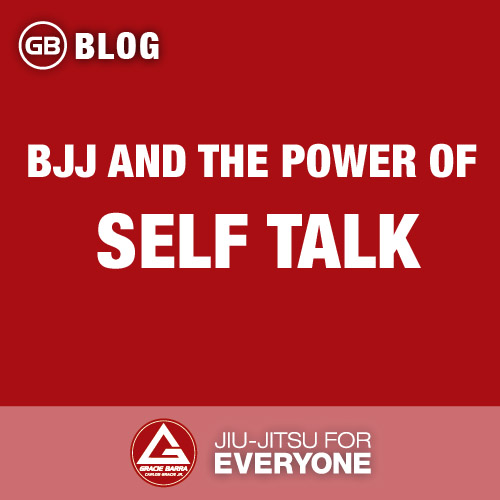 Bjj and the power of self talk