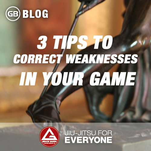 3 Tips to Correct Weaknesses in Your Game
