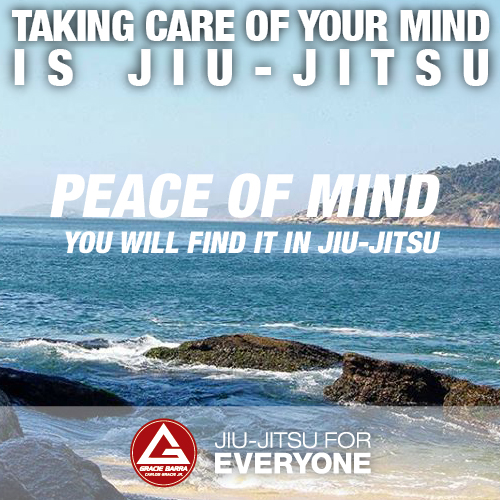 Peace of mind - you will find it in jiu-jitsu
