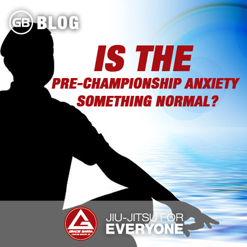 Is the pre-championship anxiety something normal-